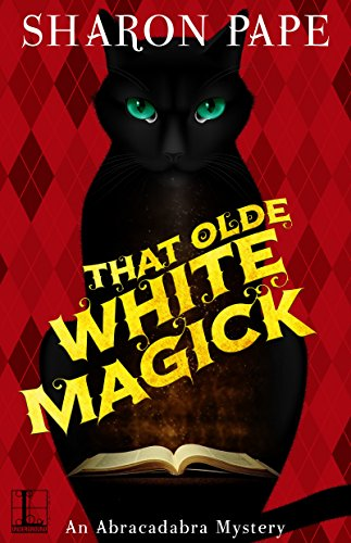 That Olde White Magick, by Sharon Pape