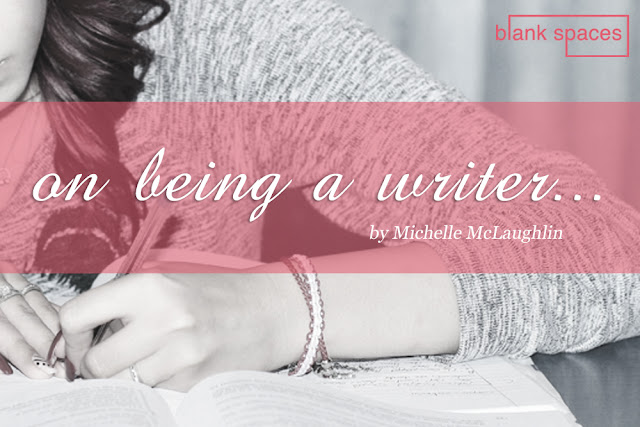 thoughts on being a writer