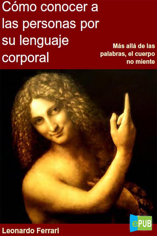Cómo conocer a las personas por su lenguaje corporal – Leonardo Ferrari [MultiFormato]