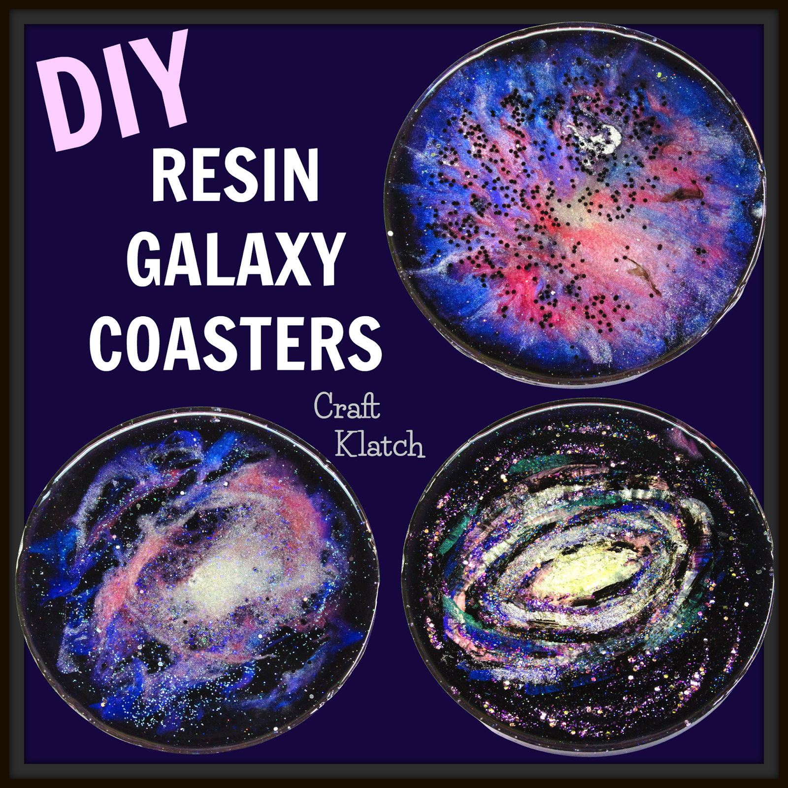 Craft Klatch Resin Galaxy Coasters Diy Project Craft Klatch