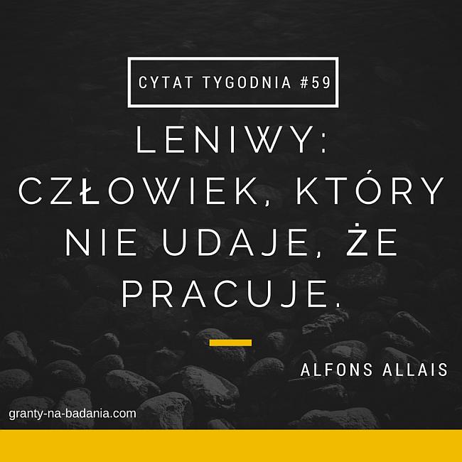 LENIWY: CZŁOWIEK, KTÓRY NIE UDAJE, ŻE PRACUJE. Alfons Allais