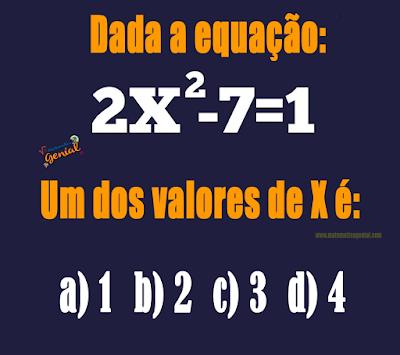 Desafio - Dada a equação 2x²-7=1, um dos valores de x é: