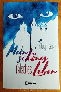 Hilary Freeman: Mein schönes falsches Leben