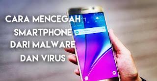 Smartphone kebal dengan virus dan malware