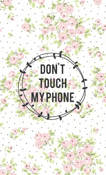 Beautiful Girly Phone Wallpapers Don T Touch My Phone Pinkglic