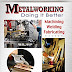 Metalworking: Doing It Better [2013 Edition]