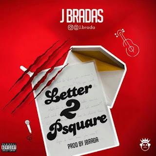 J Brada – Letter to P Square