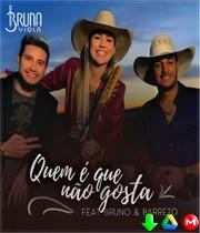 Bruna Viola - Quem É Que Não Gosta ft. Bruno & Barretto MP3