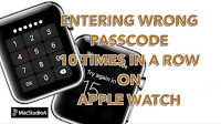 Entering Wrong Passcode 10 Times on Apple Watch OS 2.2