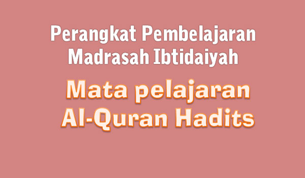 RPP Silabus Prota Promes Mata Pelajaran Al-Quran Hadits MI Kelas 1 2 3 4 5 6