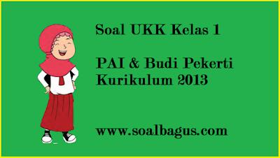 Download soal ukk kls 1 sd/ sdit pai dan budi pekerti kurtilas terbaru tahun 2017 www.soalbagus.com