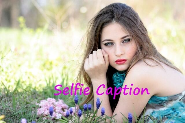 Best Selfie Photo Captions