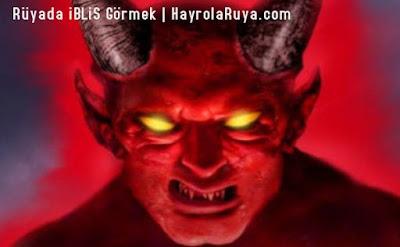 iblis-ıblıs-şeytan-seytan-ruyada-gormek-nedir-gorulmesi-ne-anlama-gelir-dini-ruya-tabiri-tabirleri-islami-ruya-tabiri-yorumlari-kitabi-ruya-yorumu-hayrolaruya.COM