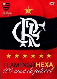 Baixar Torrent Flamengo Hexa 100 Anos De Futebol Download Grátis