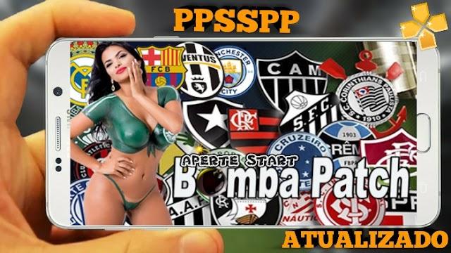 BOMBA PATCH 17 BRASILEIRO e EUROPEU ATUALIZADO COM A NARRAÇÃO DE LUIZ ROBERTO PARA PPSSPP ANDROID