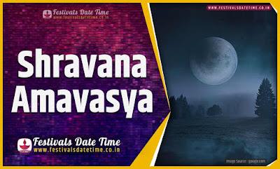 2024 Shravana Amavasya Date and Time, 2024 Shravana Amavasya Festival Schedule and Calendar