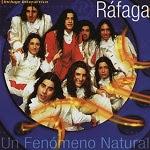 Ráfaga - UN FENÓMENO NATURAL 1999 Disco Completo