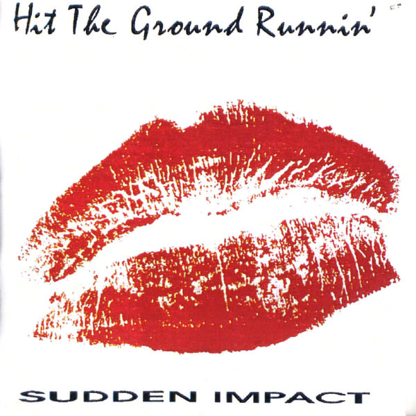 HIT THE GROUND RUNNIN' - Sudden Impact (1989) fornt