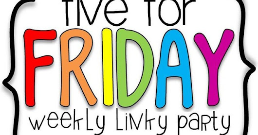 Five For Fraturday Linky post
