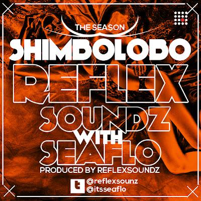 Reflex Soundz - Shimbolobo ft Seaflo image