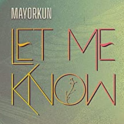 Mayorkun's Song: LET ME KNOW - Chorus: So anything you want make I do, I go do. If I'm too bad for you let me know.. Streaming - MP3 Download