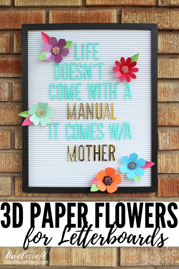 3d flowers are the perfect touch on a letterboard made easily with the Cricut maker using DCWV cardstock.
