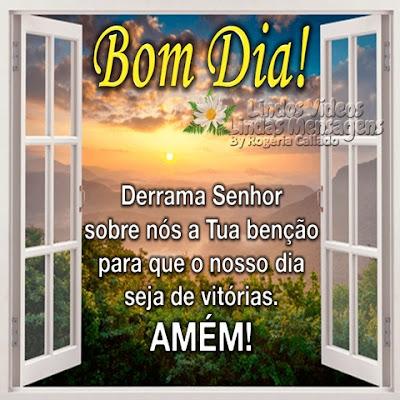 Bom Dia! Derrama Senhor  sobre nós a Tua benção para que o nosso dia seja de vitórias. AMÉM!