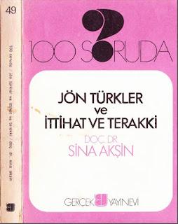 Sina Akşin - 100 Soruda - Jön Türkler ve İttihat Terakki