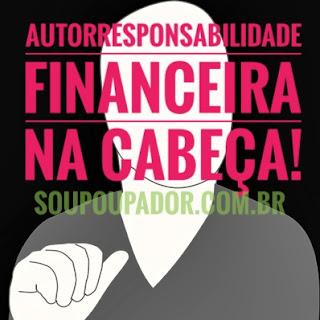Autorresponsabilidade Financeira, Finanças Pessoais, Poupador, Sou Poupador