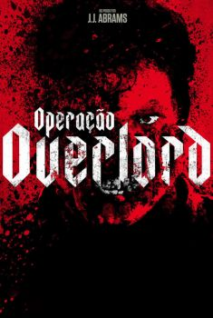 Operação Overlord (2018) Torrent – BluRay 720p | 1080p Dublado / Dual Áudio 5.1 Download