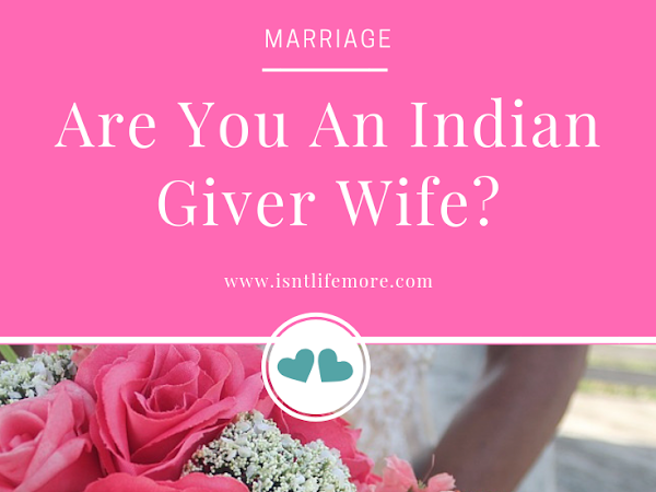 Are You an Indian Giver Wife?