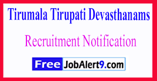 TTD Tirumala Tirupati Devasthanams Recruitment Notification 2017 Last Date 25-06-2017