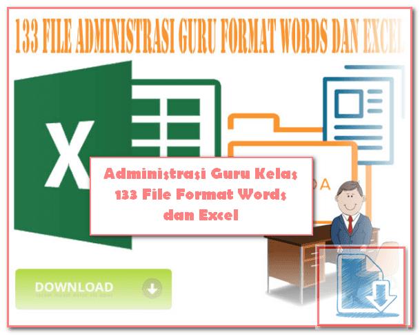 Administrasi Guru Kelas 133 File Format Words dan Excel