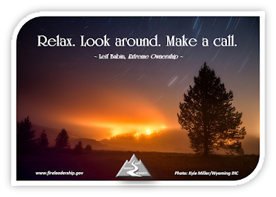 Relax. Look around. Make a call. - Leif Babin, Extreme Ownership