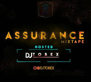 MIXTAPE:DJ TOBEX ASSURANCE MIX