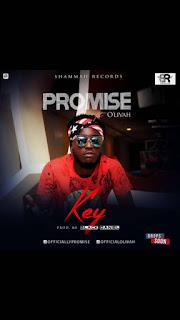 Promise Ft O'Livah – Key (Prod By Black Daniel)