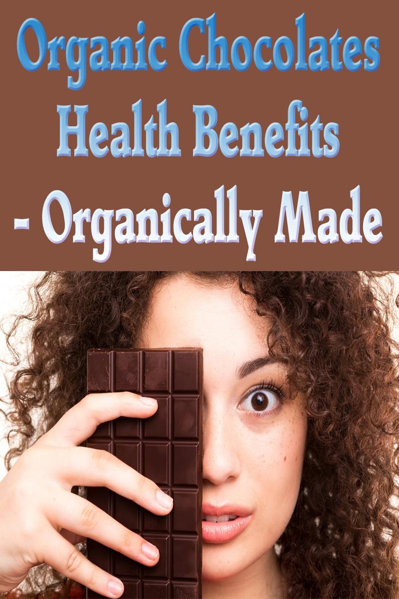 Organic Chocolates Health Benefits - Organically Made