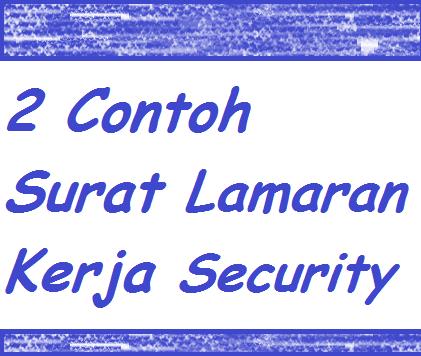 Contoh Surat Lamaran Kerja Security Contoh Surat Lamaran Kerja