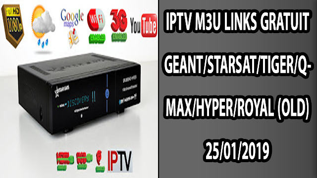 IPTV GEANT/STARSAT/TIGER/QMAX/HYPER/ROYAL (OLD) 25/01/2019