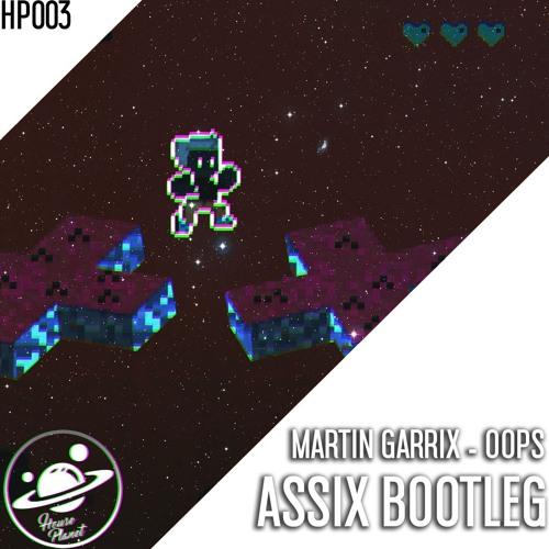 Martin Garrix - Oops (Assix Bootleg)