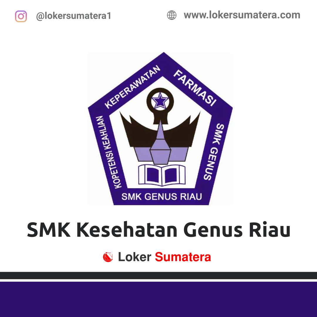 Lowongan Kerja Pekanbaru: SMK Kesehatan Genus Riau Desember 2020