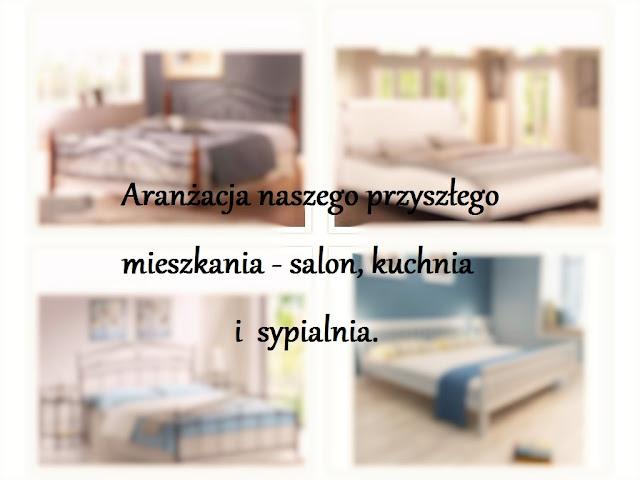 Aranżacja naszego przyszłego mieszkania - salon, kuchnia i sypialnia.