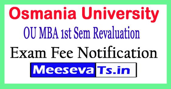 Osmania University OU MBA 1st Sem Revaluation Fee Notification 2017