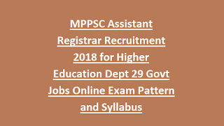 MPPSC Assistant Registrar Recruitment 2018 for Higher Education Dept 29 Govt Jobs Online Exam Pattern and Syllabus