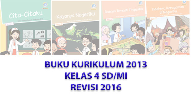 Buku Tematik Kelas 4 Revisi 2016 Semester 1/2 Lengkap