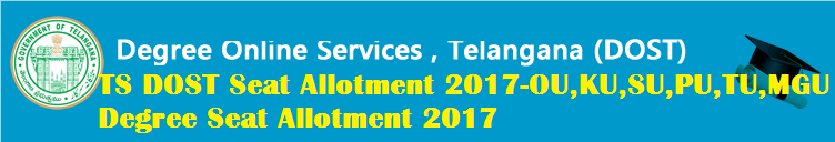 TS DOST Seat Allotment 2017-OU,KU,SU,PU,TU,MGU Degree Seat Allotment 2017