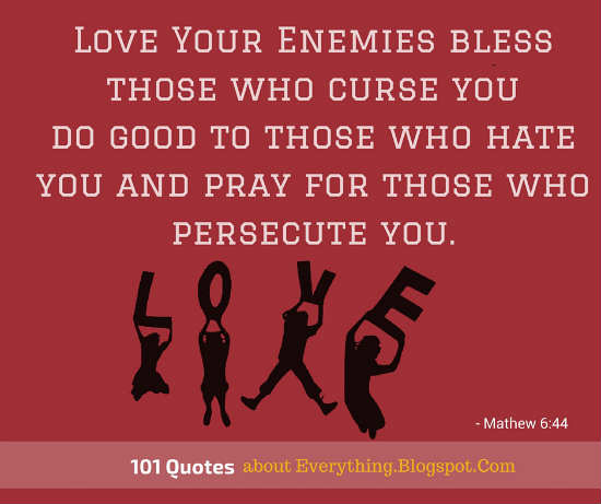 Love Your Enemies Bless Those Who Curse You Do Good To Those Who