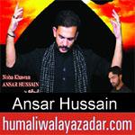 https://www.humaliwalyazadar.com/2018/09/ansar-hussain-nohay-2019.html