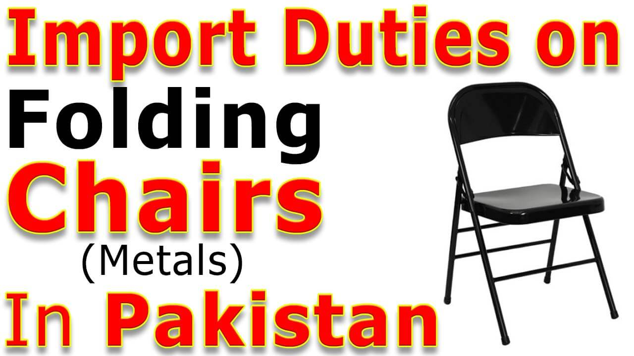 Import Duties on Folding chairs in Pakistan