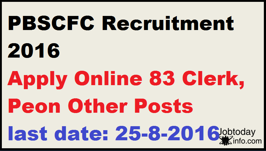 PBSCFC Recruitment 2016 Apply Online 83 Clerk, Peon Other Posts